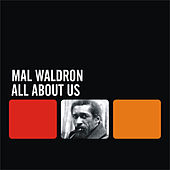 Play & Download All About Us by Mal Waldron | Napster