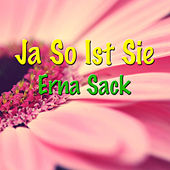 Play & Download Ja So Ist Sie by Erna Sack | Napster