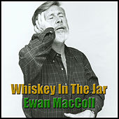 Whiskey In The Jar by Ewan MacColl