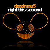Play & Download Right This Second by Deadmau5 | Napster