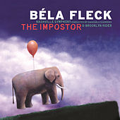 Play & Download The Impostor by Béla Fleck | Napster