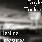 Healing Treasures by Doyle Tucker