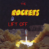 Play & Download Lift Off by The Rockets | Napster
