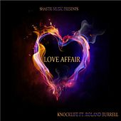 Love Affair (feat. Roland Burrell) by Knocklife