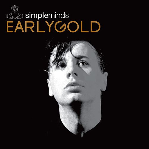 Play & Download Early Gold by Simple Minds | Napster