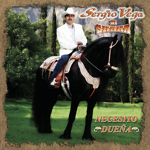 Play & Download Necesito Dueña by Sergio Vega Y Sus Shakas Del Norte | Napster