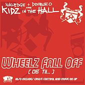 Play & Download Wheelz Fall Off ('06 'Til...) by Kidz in the Hall | Napster