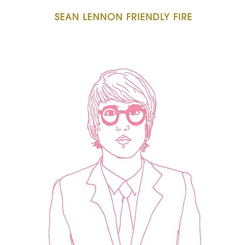 Play & Download Friendly Fire by Sean Lennon | Napster