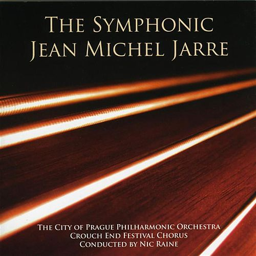 Play & Download The Symphonic Jean-Michel Jarre by City of Prague Philharmonic | Napster