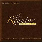 Play & Download Darius Brooks Presents: The Reunion - Live in Chicago - Side A by The Reunion Choir | Napster