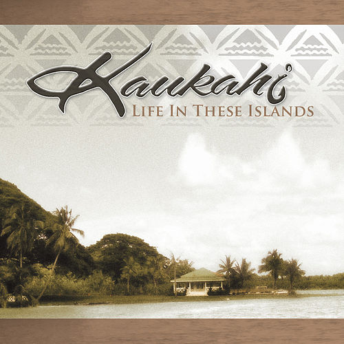 Life In These Islands by Kaukahi