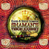 Play & Download Shaman's Vision Journey by David and Steve Gordon | Napster