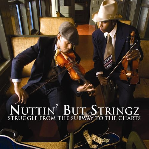 Play & Download Struggle From The Subway To The Charts  by Nuttin' But Stringz | Napster