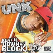 Beat'n Down Yo Block by Unk