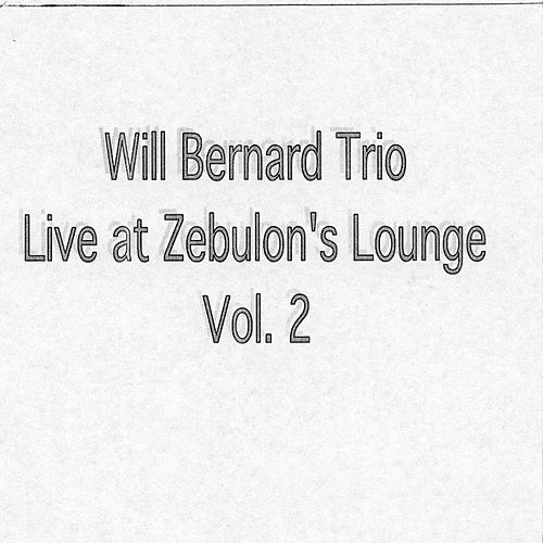 Play & Download Live at Zebulon's Lounge Vol. 2 by Will Bernard | Napster