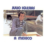A Mexico by Julio Iglesias