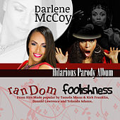 Play & Download Random Foolishness by Darlene McCoy | Napster