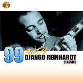 Play & Download 99 Best of Django Reinhardt Classics by Django Reinhardt | Napster