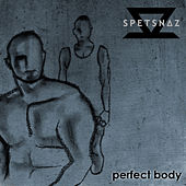 Perfect Body by Spetsnaz
