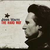 The Hard Way by John Waite