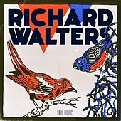 Play & Download Two Birds EP by Richard Walters | Napster