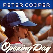 Play & Download Opening Day by Peter Cooper | Napster