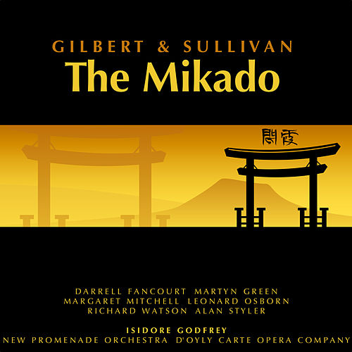 Play & Download Gilbert and Sullivan: The Mikado by Various Artists | Napster