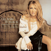 Play & Download Something Worth Leaving Behind by Lee Ann Womack | Napster