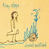 Play & Download ...Tiny Steps by Daniel Mustard | Napster
