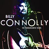 Play & Download Billy Connolly: The Transatlantic Years by The Humblebums | Napster