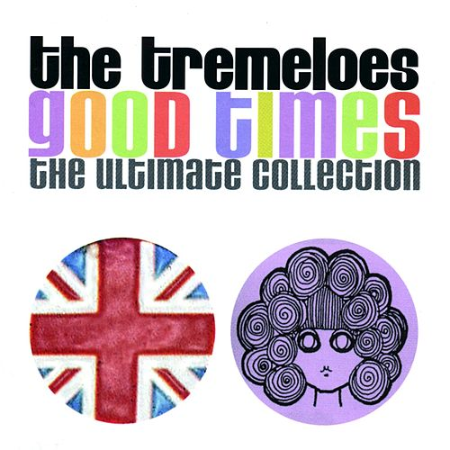 Play & Download Good Times - The Ultimate Collection by The Tremeloes | Napster