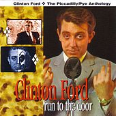 Run to the Door - The Piccadilly/ Pye Anthology by Clinton Ford