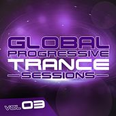 Play & Download Global Progressive Trance Sessions Vol. 3 - EP by Various Artists | Napster