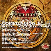 Play & Download Compilacion 3 - Festival Yolotl Mexico 2013 - EP by Various Artists | Napster