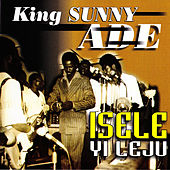 Play & Download Isele Yi Leju by King Sunny Ade | Napster