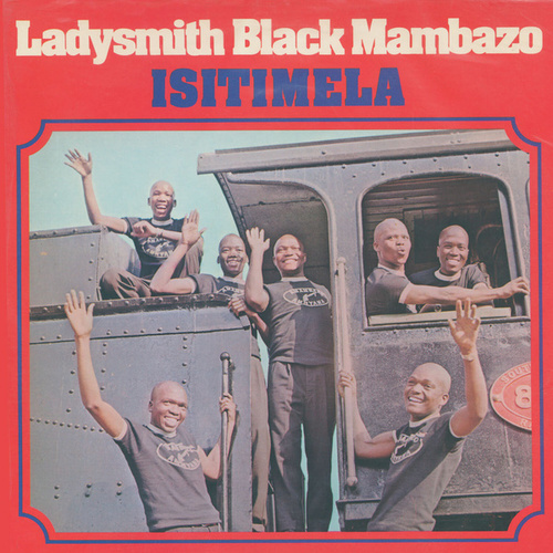 Play & Download Isitimela by Ladysmith Black Mambazo | Napster