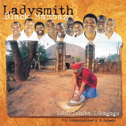 Play & Download Lihl' Ixhiba Likagogo by Ladysmith Black Mambazo | Napster