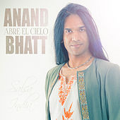 Play & Download Abre el Cielo by Anand Bhatt | Napster
