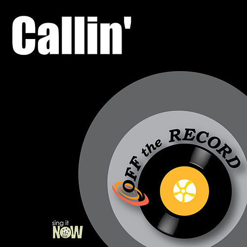 Callin' by Off the Record