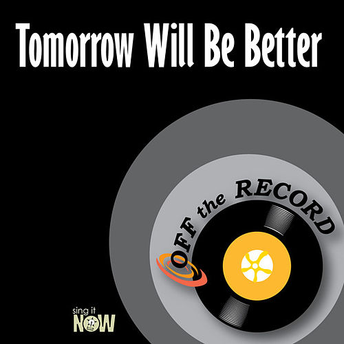 Play & Download Tomorrow Will Be Better by Off the Record | Napster