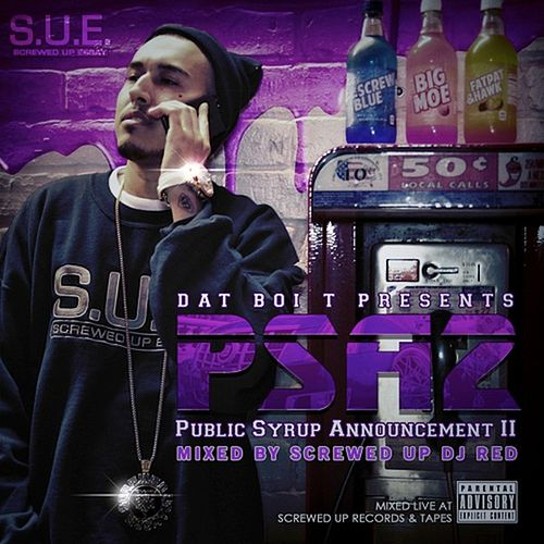 Play & Download PSA2 - Public Syrup Announcement II by Dat Boi T | Napster
