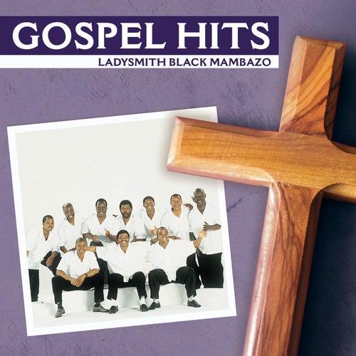 Play & Download Gospel Hits by Ladysmith Black Mambazo | Napster