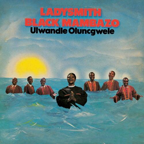 Play & Download Ulwandle Olungcwele by Ladysmith Black Mambazo | Napster