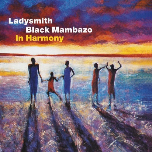 Play & Download In Harmony by Ladysmith Black Mambazo | Napster