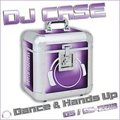 Play & Download DJ Case Dance & Hands Up 05-2013 & 06-2013 by Various Artists | Napster