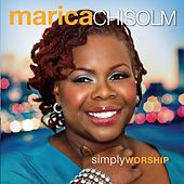 Play & Download Simply Worship by Marica Chisolm | Napster
