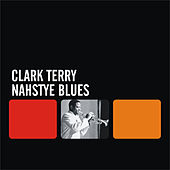 Nahstye Blues by Clark Terry