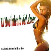 Play & Download El Movimiento del Amor - Single by La Salsa Del Caribe | Napster