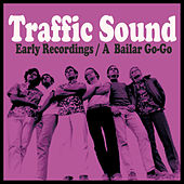 Play & Download Early Recordings (A Bailar Go-Go) by Traffic Sound | Napster