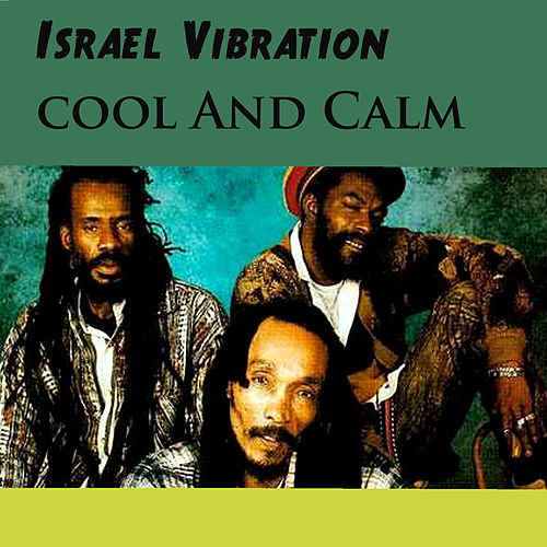 Cool and Calm by Israel Vibration